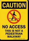 not-a-pedestrian-walkway-caution-sign-s2-1011.png